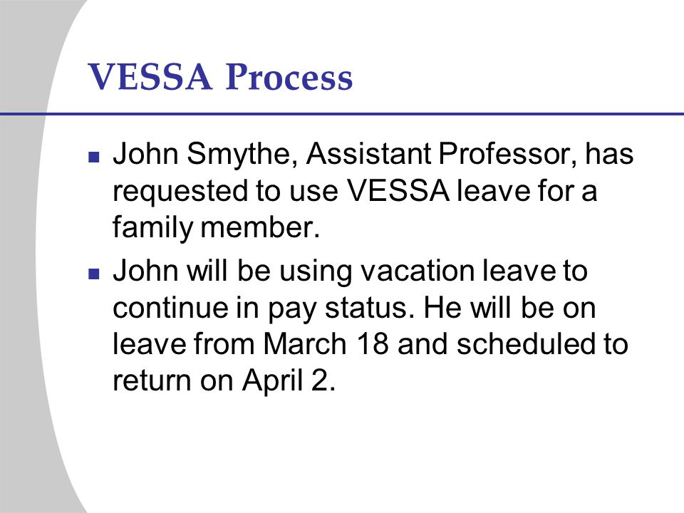 VESSA Process John Smythe, Assistant Professor, has requested to use VESSA leave for a family member.