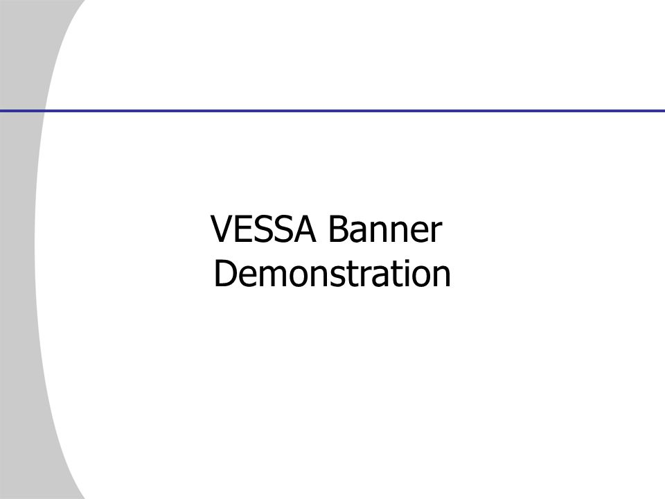VESSA Banner Demonstration To place John on VESSA leave in Banner: