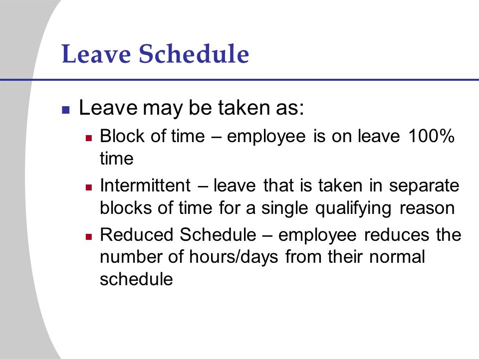 Leave Schedule Leave may be taken as: