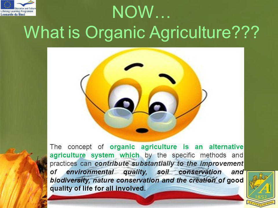 NOW… What is Organic Agriculture