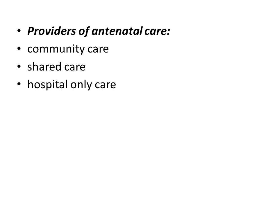 Providers of antenatal care: