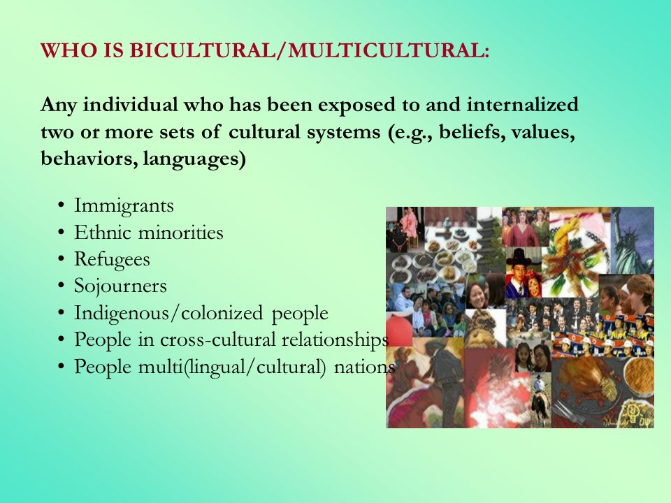 WHO IS BICULTURAL/MULTICULTURAL: