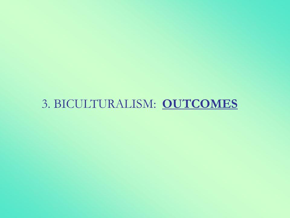 3. BICULTURALISM: OUTCOMES