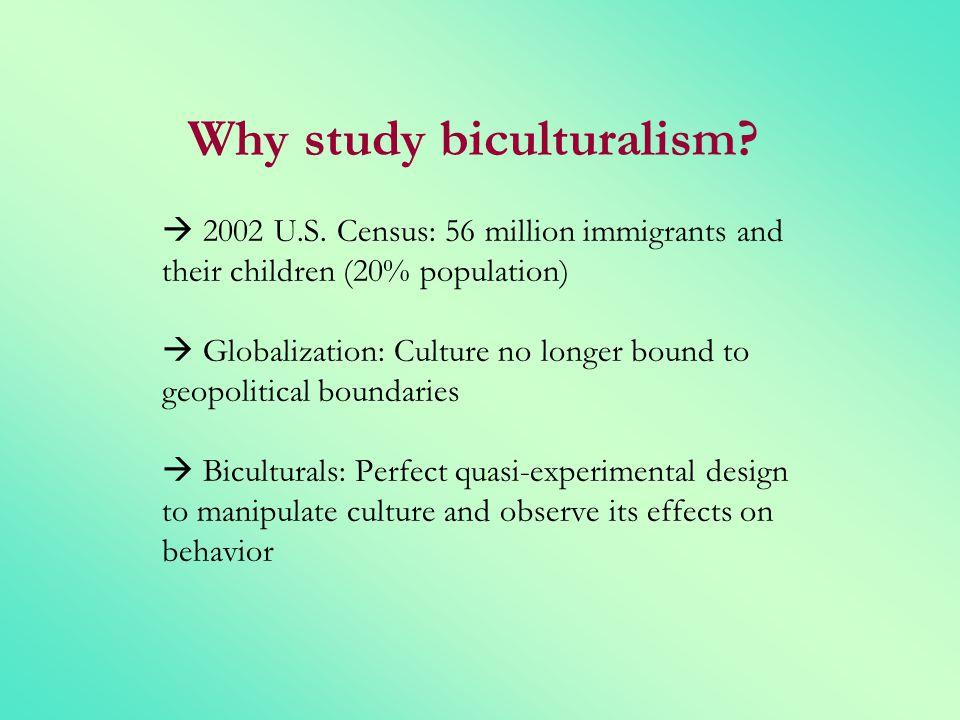 Why study biculturalism.  2002 U. S