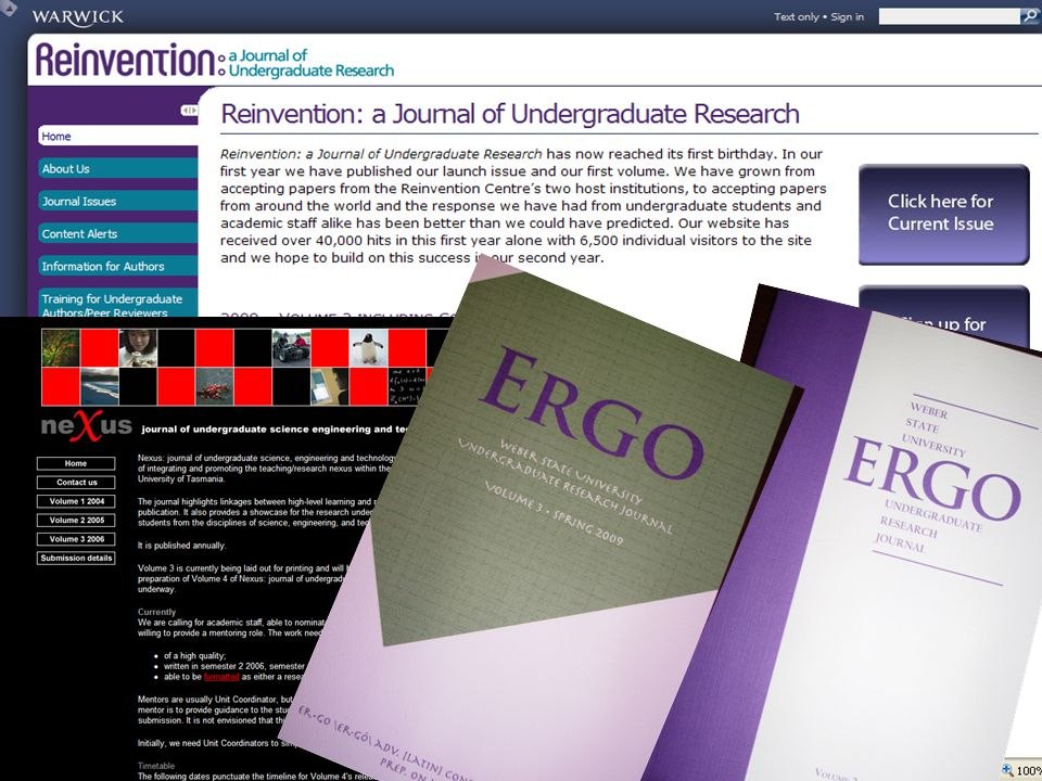 Here are some pictures of online and paper-based undergraduate research journals. These are further examples of research leading to products. In this case, journal publication.