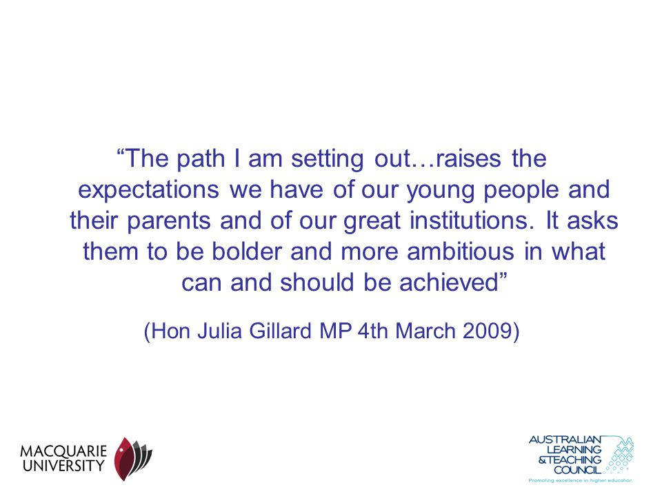 (Hon Julia Gillard MP 4th March 2009)