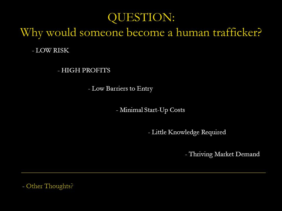 QUESTION: Why would someone become a human trafficker