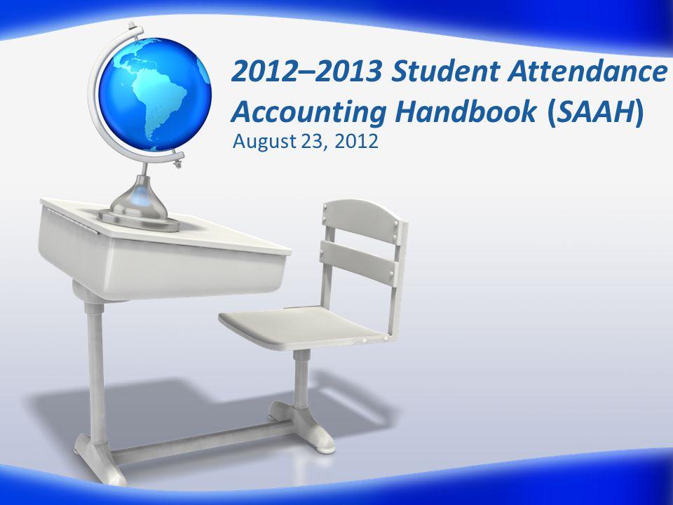 2012–2013 Student Attendance Accounting Handbook (SAAH)