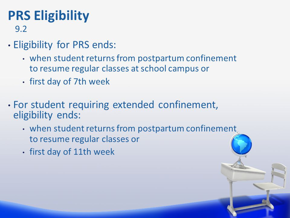 PRS Eligibility Eligibility for PRS ends: