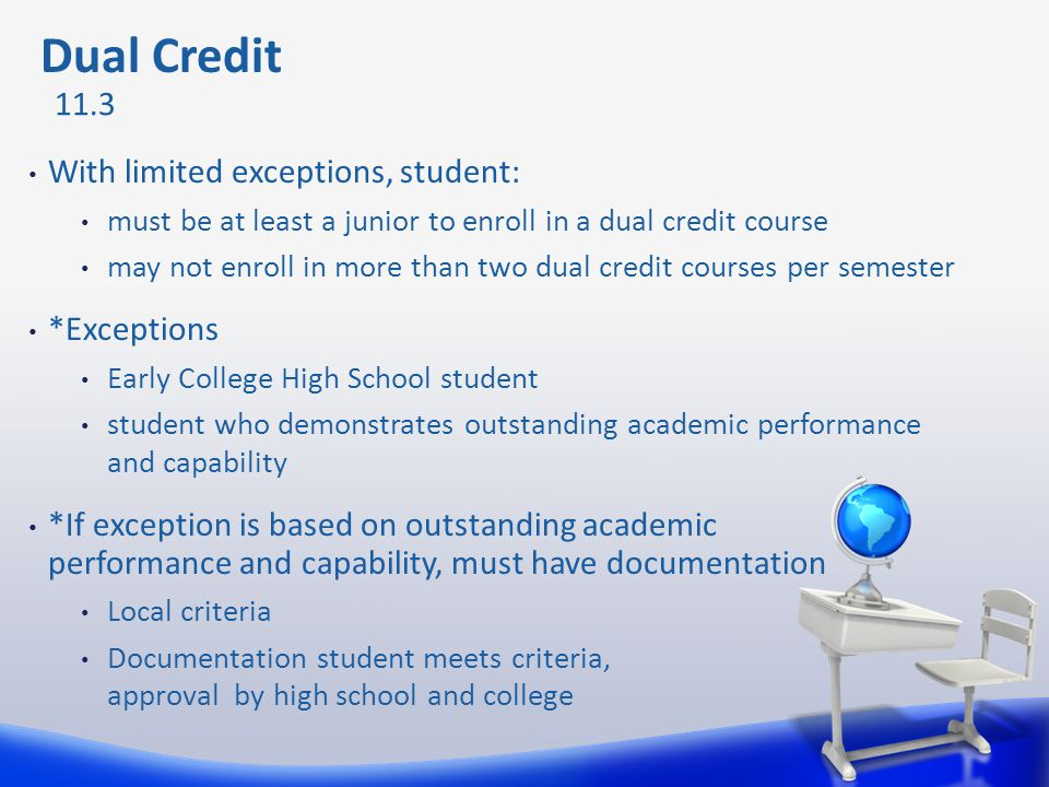 Dual Credit 11.3 With limited exceptions, student: *Exceptions