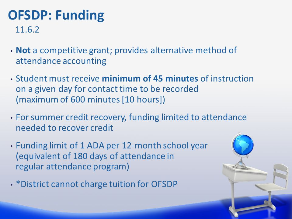 OFSDP: Funding 11.6.2. Not a competitive grant; provides alternative method of attendance accounting.
