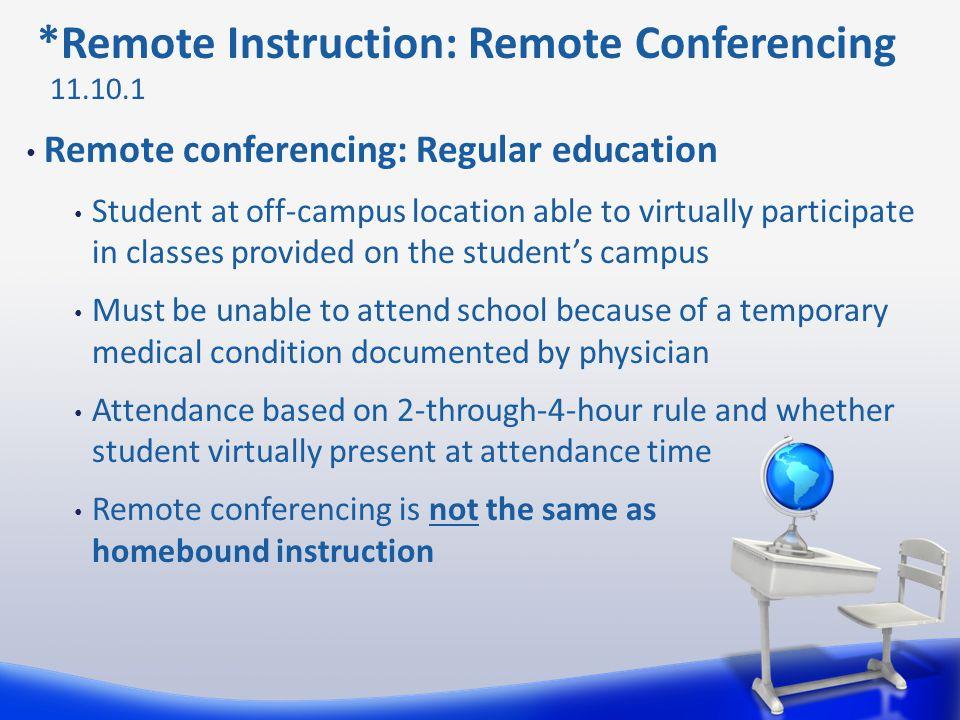 *Remote Instruction: Remote Conferencing