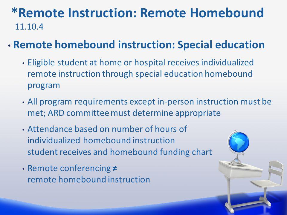 *Remote Instruction: Remote Homebound