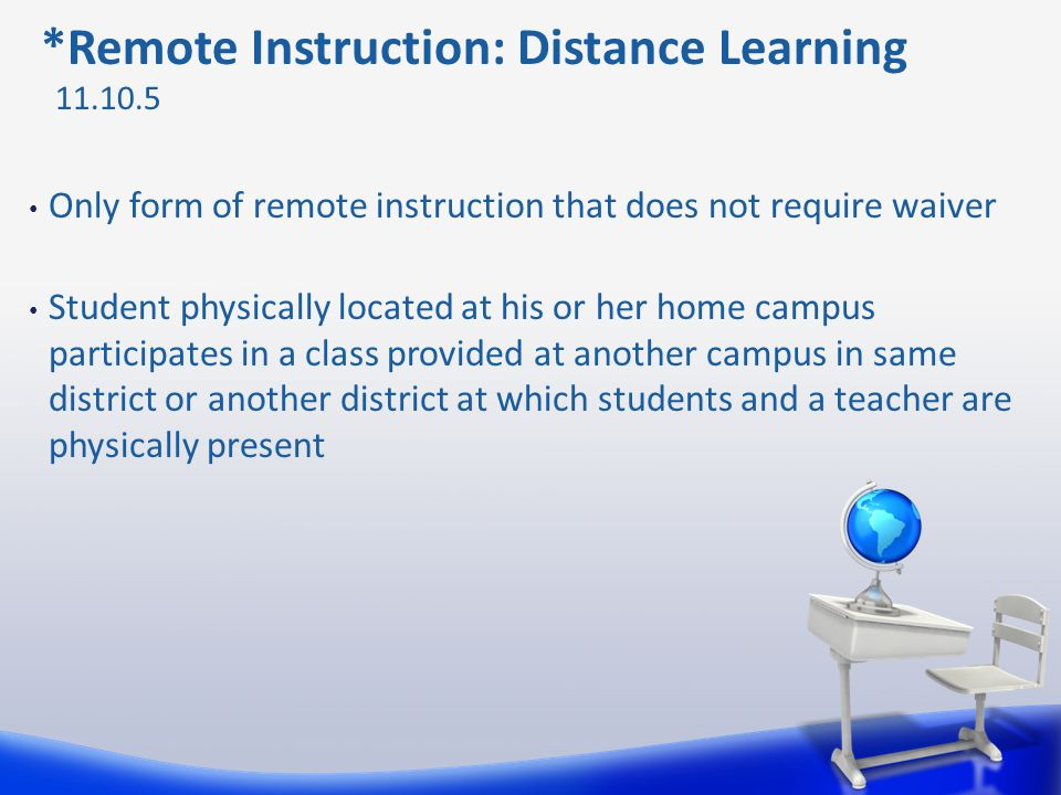 *Remote Instruction: Distance Learning