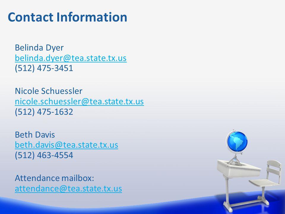 Contact Information Belinda Dyer. belinda.dyer@tea.state.tx.us. (512) 475-3451. Nicole Schuessler.