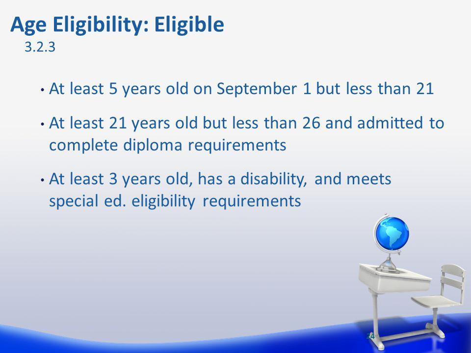 Age Eligibility: Eligible