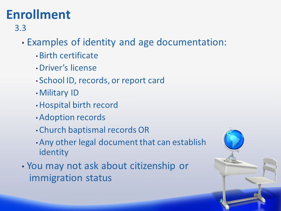 Enrollment Examples of identity and age documentation: