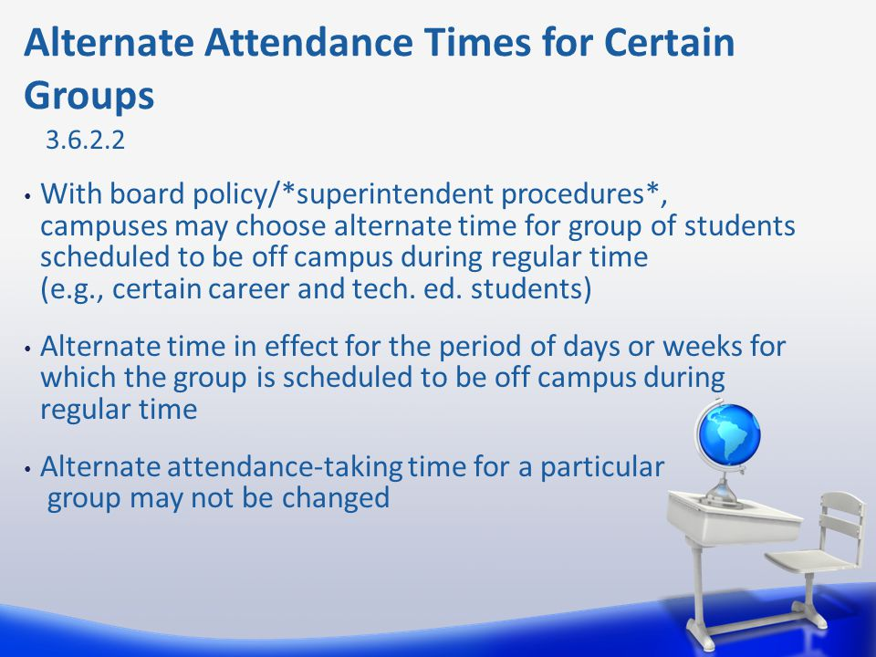 Alternate Attendance Times for Certain Groups