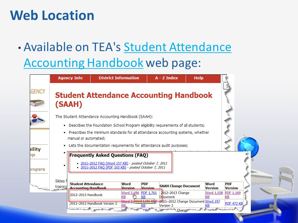Web Location Available on TEA s Student Attendance Accounting Handbook web page: