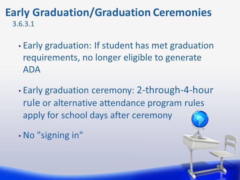 Early Graduation/Graduation Ceremonies