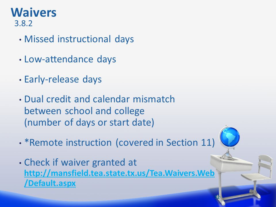 Waivers Missed instructional days Low-attendance days
