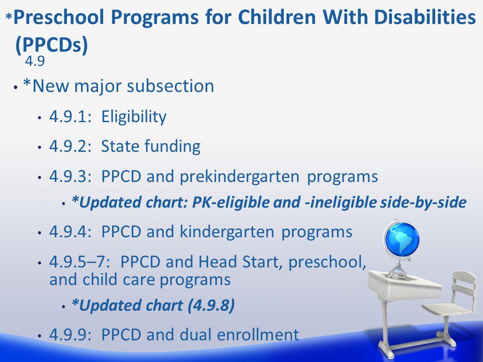 *Preschool Programs for Children With Disabilities (PPCDs)