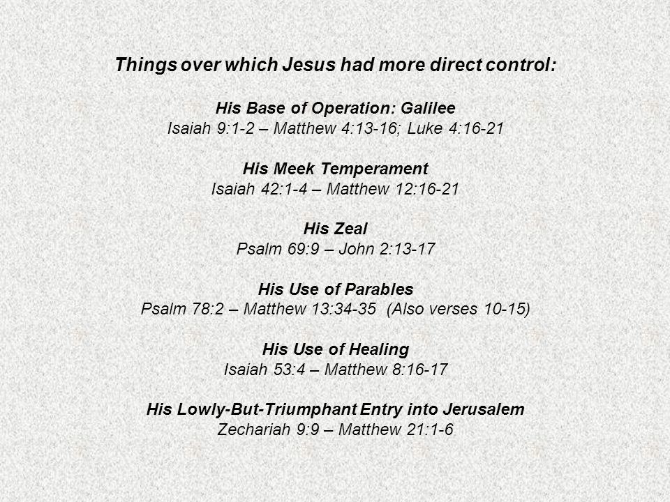 Things over which Jesus had more direct control: