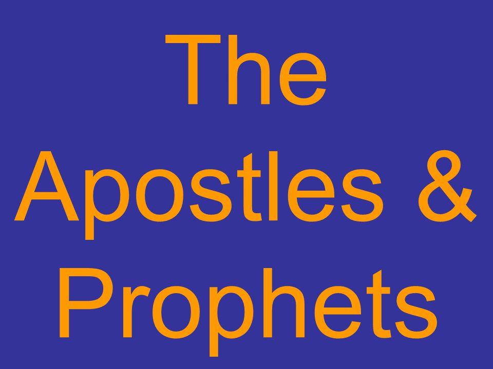 The Apostles & Prophets
