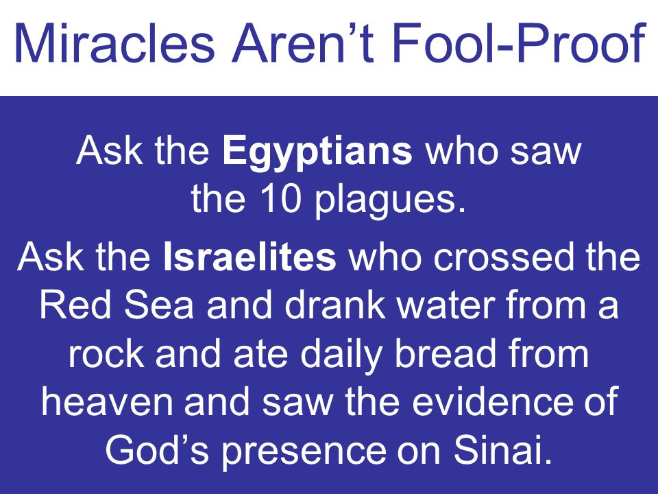 Miracles Aren't Fool-Proof
