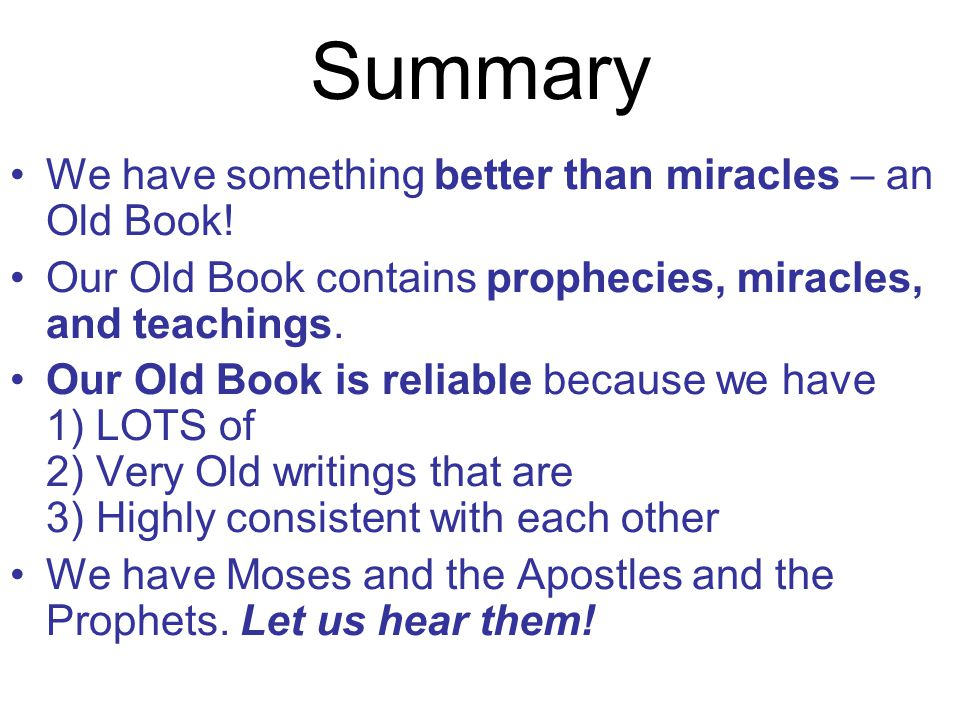 Summary We have something better than miracles – an Old Book!