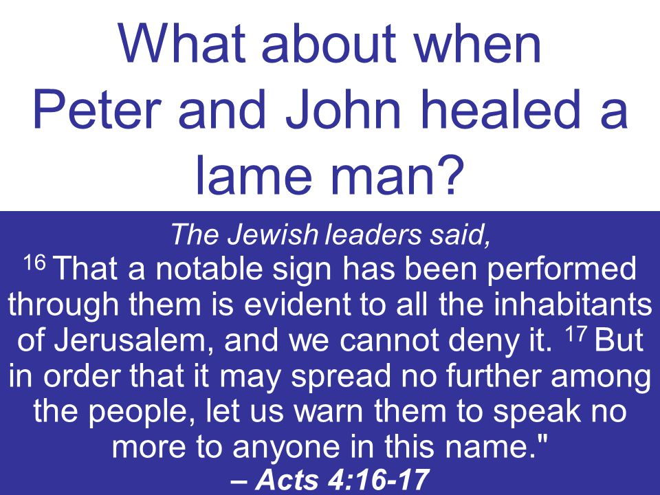 What about when Peter and John healed a lame man