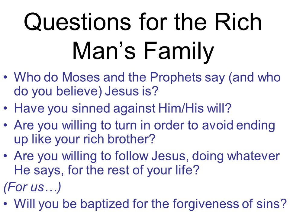 Questions for the Rich Man's Family