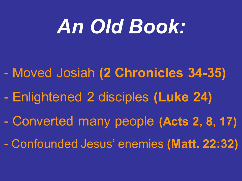 An Old Book: - Moved Josiah (2 Chronicles 34-35)