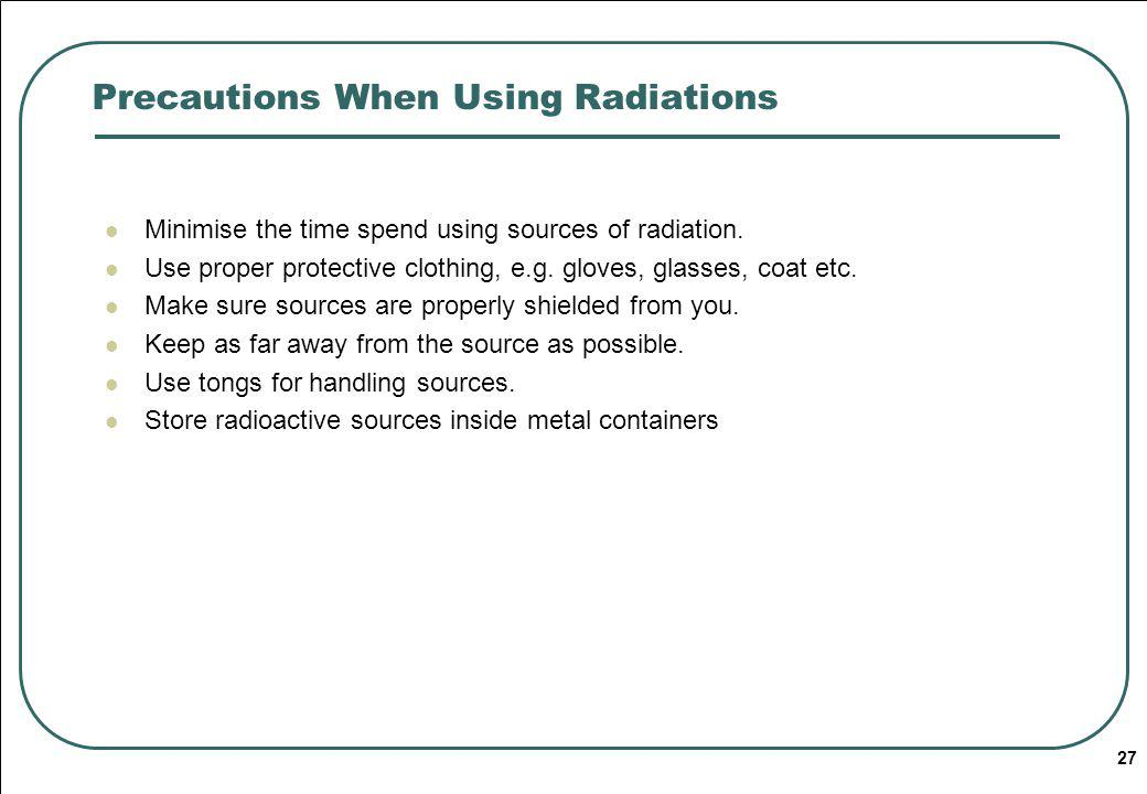 Precautions When Using Radiations