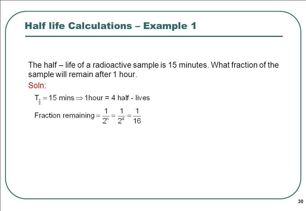 Half life Calculations – Example 1