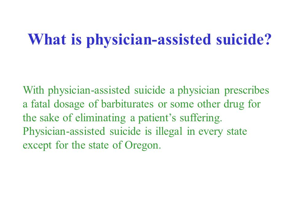 What is physician-assisted suicide