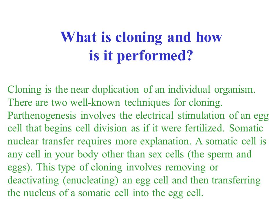 What is cloning and how is it performed