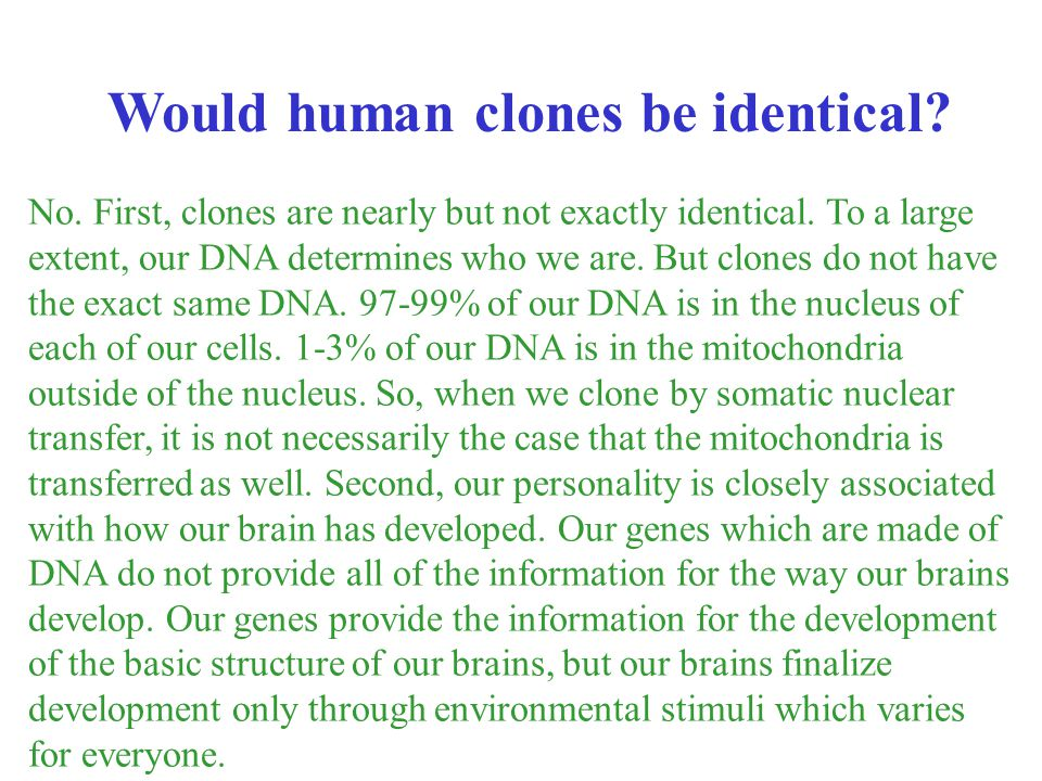 Would human clones be identical