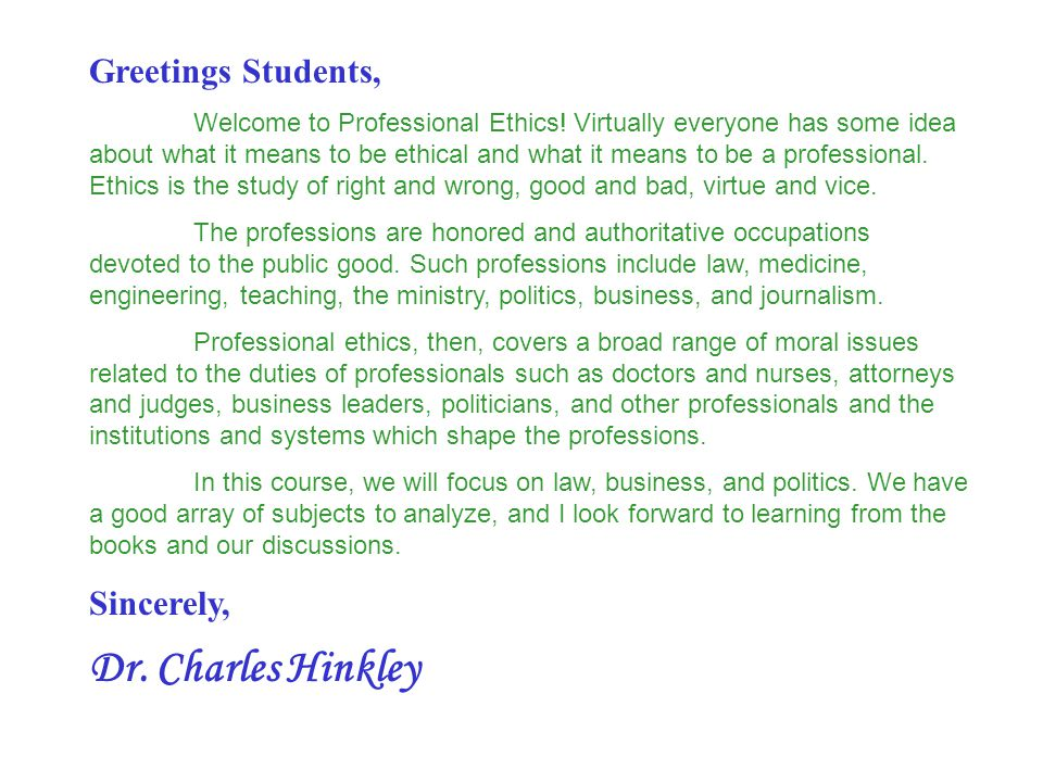 Dr. Charles Hinkley Greetings Students, Sincerely,