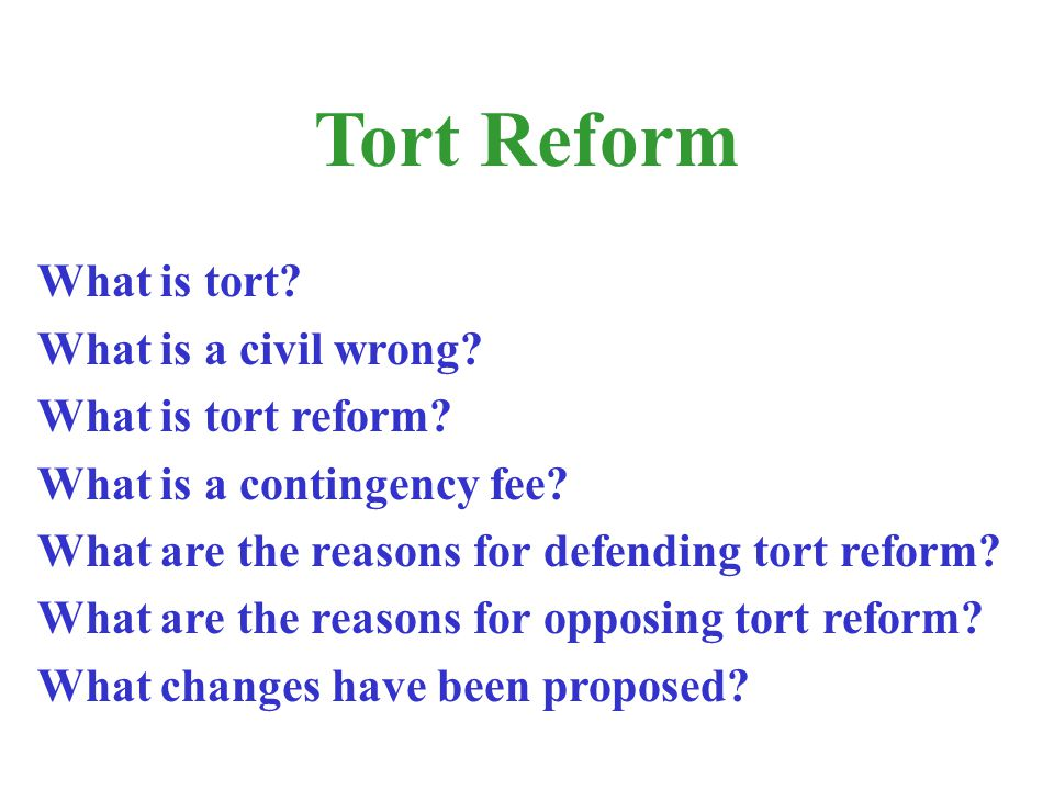 Tort Reform What is tort What is a civil wrong What is tort reform