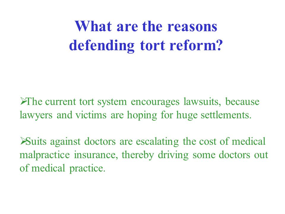 What are the reasons defending tort reform