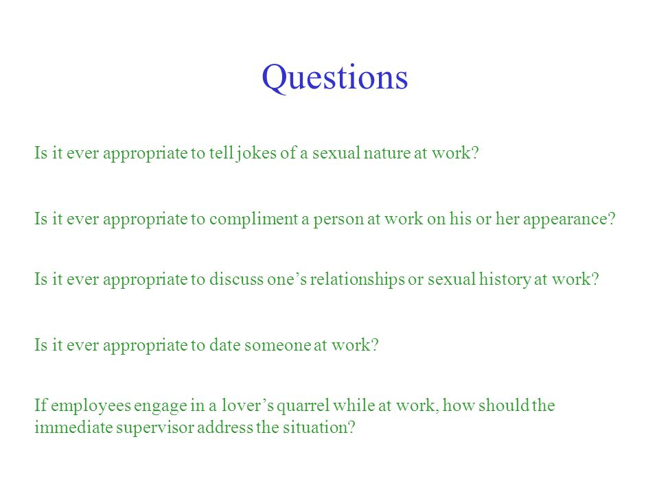 Questions Is it ever appropriate to tell jokes of a sexual nature at work