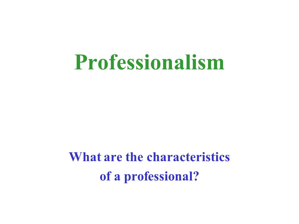 What are the characteristics of a professional
