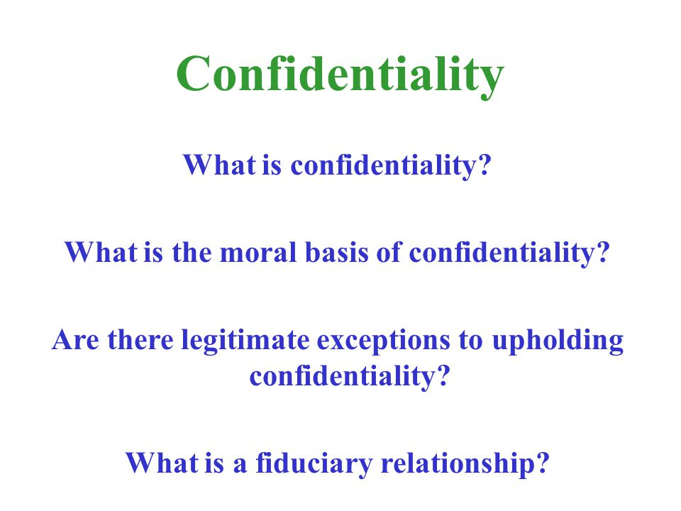 Confidentiality What is confidentiality