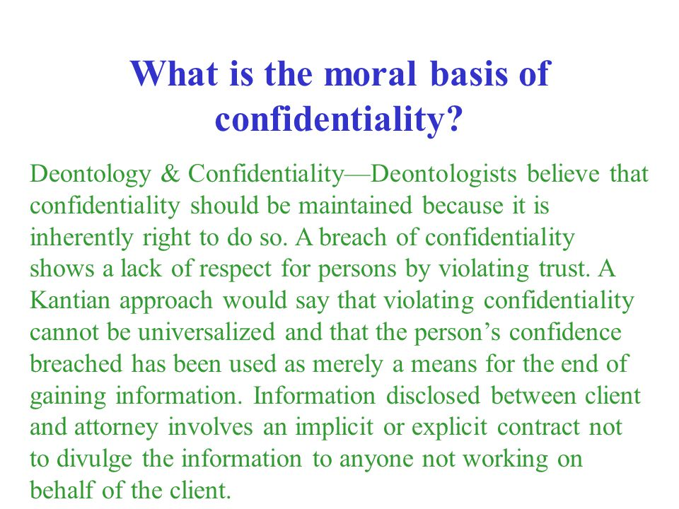 What is the moral basis of confidentiality