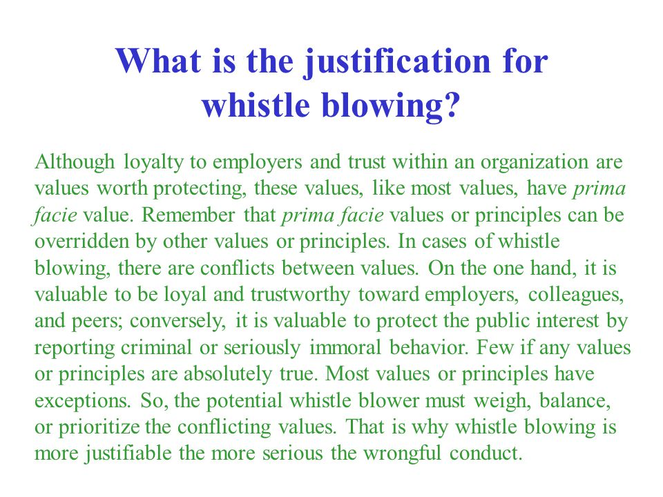 What is the justification for whistle blowing
