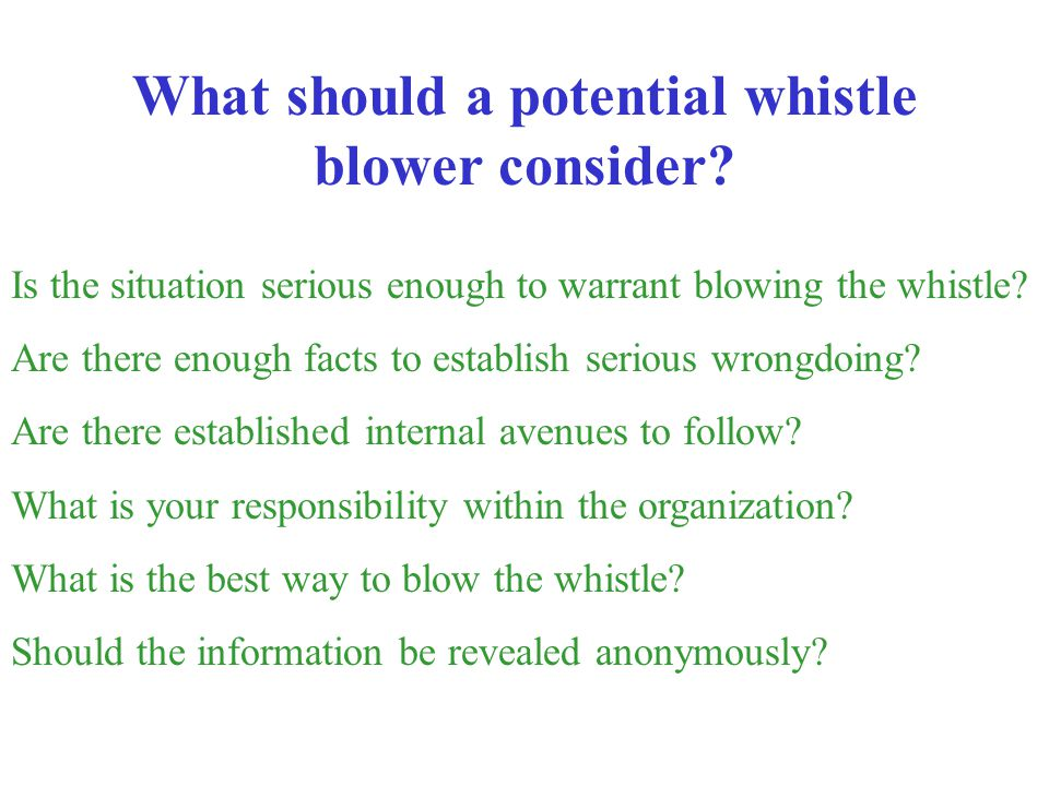 What should a potential whistle blower consider