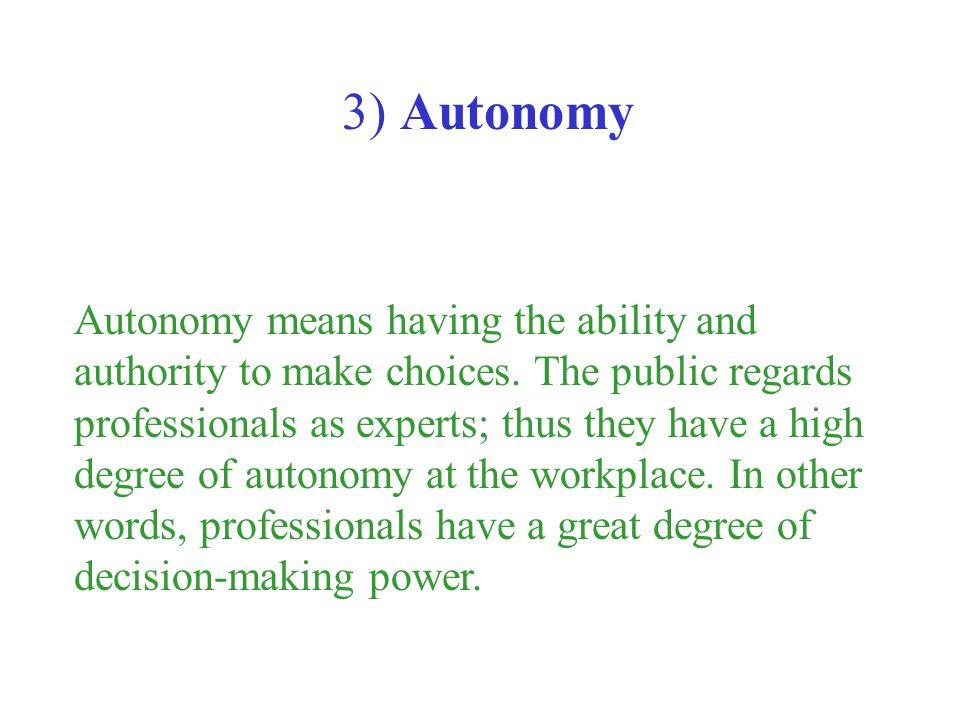 3) Autonomy