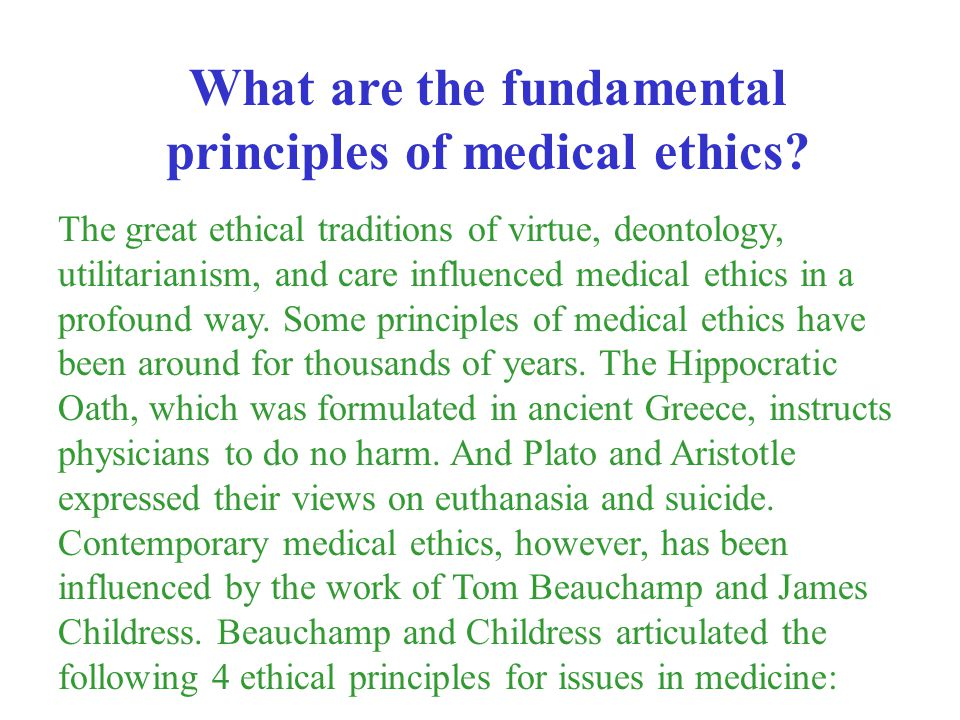 What are the fundamental principles of medical ethics