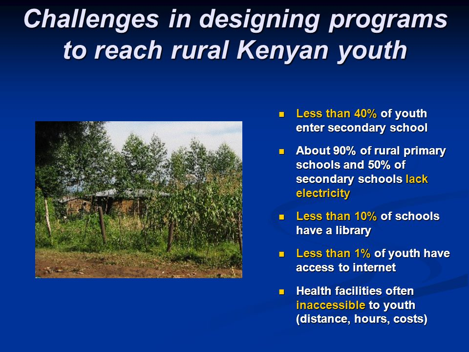 Challenges in designing programs to reach rural Kenyan youth